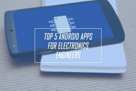 Top 5 android apps for electronics engineers 2