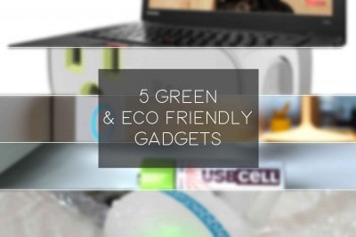 top 5 eco friendly green gadgets 2