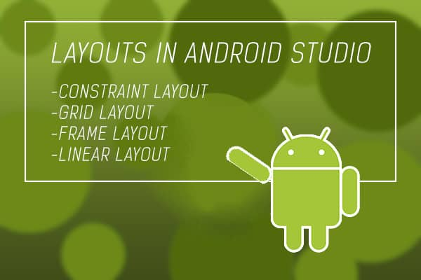 LAYOUTS-ANDROID-STUDIO
