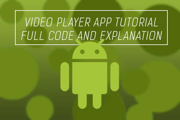 Video player app tutorial in android studio