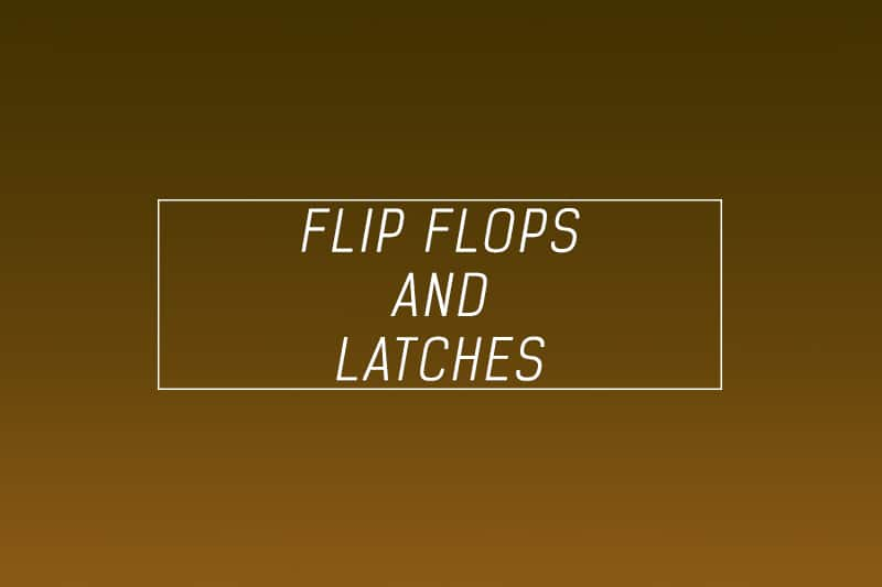 Flip-flops and latches understand their design and truth tables