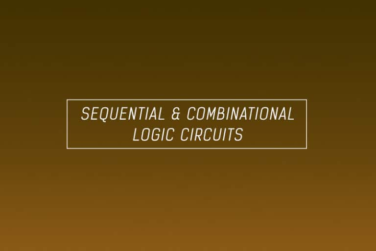 sequential and combinational logic circuits types of logic circuits
