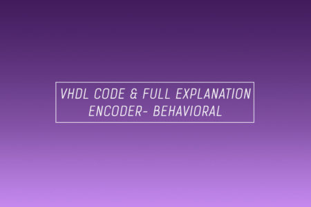 VHDL code for an encoder using behavioral method