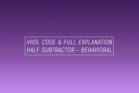 VHDL code for half subtractor using behavioral method