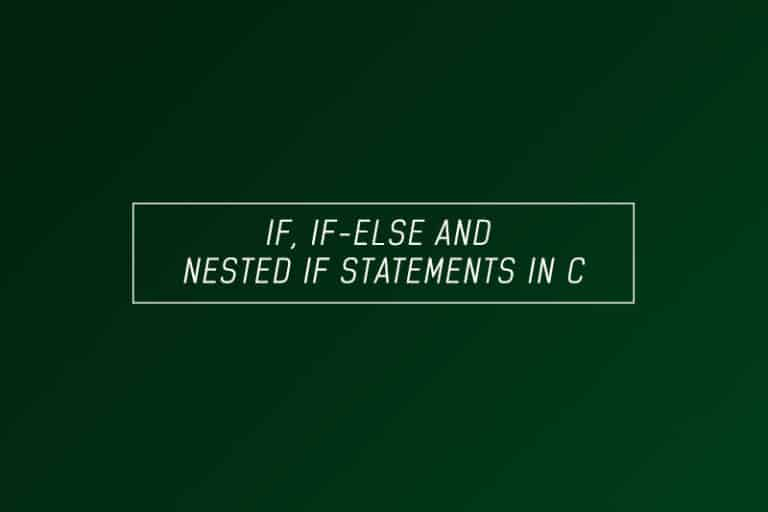 if, if-else and nested if statements in C
