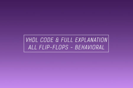 VHDL code for flip-flops using behavioral method - full code of all flip-flops