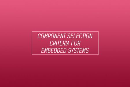 Component selection criteria for embedded systems