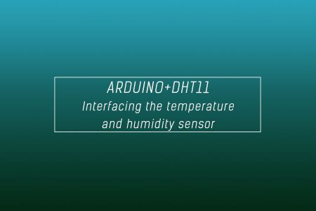 Interfacing of Arduino Uno with temperature and humidity sensor DHT11
