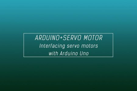 Interfacing of Arduino with servo motor