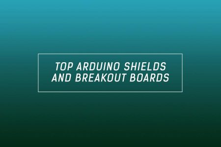 best Arduino shields and breakout boards