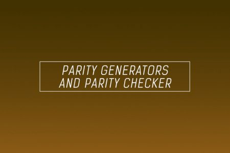 parity generators and parity checkers