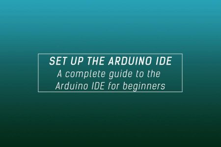 Arduino IDE – Complete guide to setup and get started for beginners fi