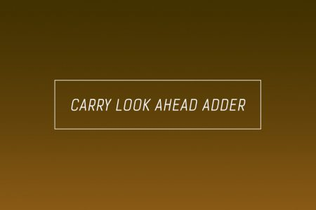 Carry look ahead adder digital circuit