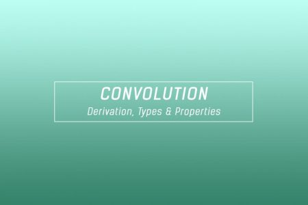 Convolution - Derivation, types and properties