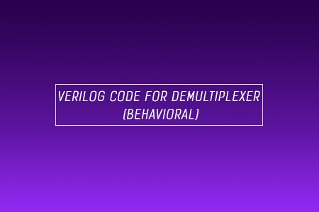 Verilog Code for Demultiplexer Using Behavioral Modeling