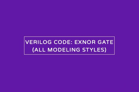 Verilog code for XNOR gate - All modeling styles