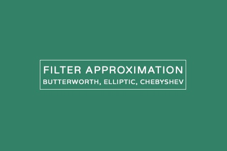 filter approximation - Chebyshev, butterworth, elliptic